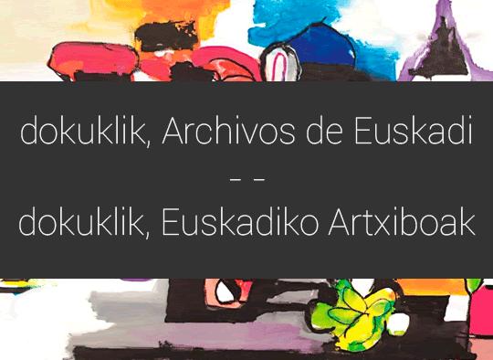 dokuklik, sistema de búsqueda online de los documentos históricos de Euskadi